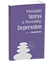 Managing Stress & Preventing Depression