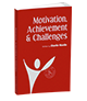 Motivation Achievement & Challenges
